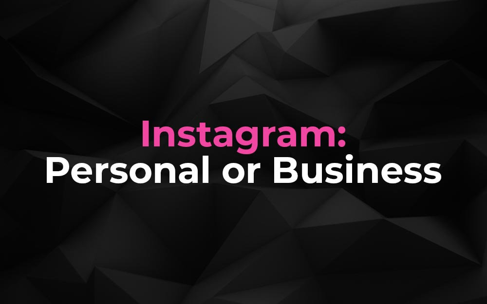 The Best Account Type For The Greatest Instagram Success